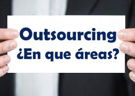 Outsourcing Empresarial. Áreas óptimas para la externalización de servicios