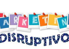 El marketing disruptivo o cómo diferenciarse de la competencia
