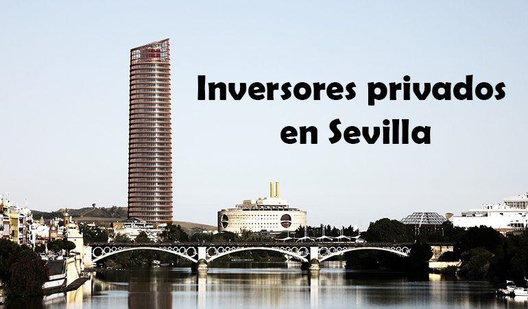 Inversores privados en Sevilla que debes conocer