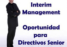 Interim Management: 5 razones por las que interesa al directivo senior