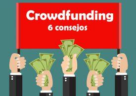 6 consejos para crear una campaña de crowdfunding exitosa