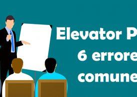 Elevator pitch: 6 errores comunes que no debe cometer un emprendedor
