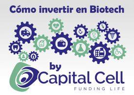 Capital Cell nos enseña cómo invertir en biotech y salud