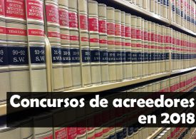 2018 se cerró con 4.715 empresas en concurso de acreedores en España