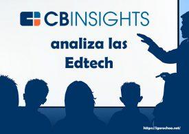 CB Insights - Edtech, tomando la medida a las startups de educación