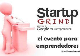 Startup Grind, el evento de emprendedores de Google
