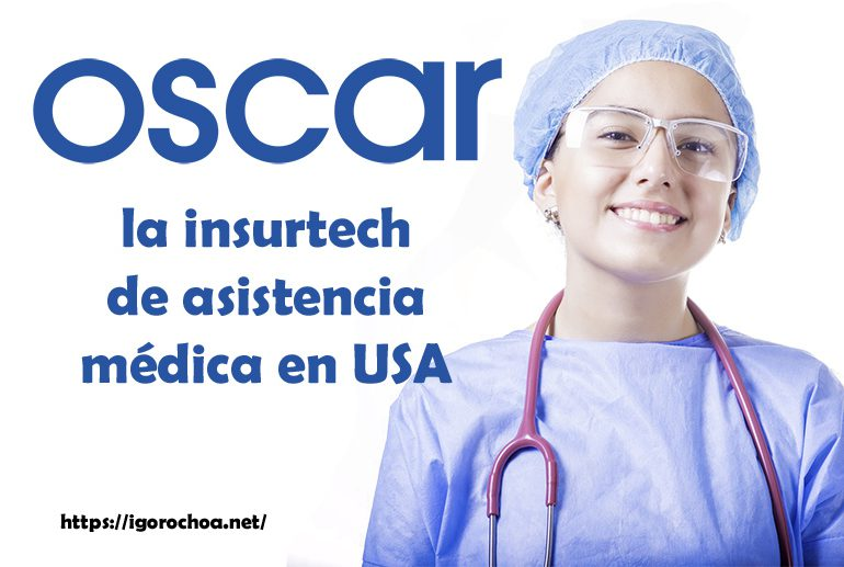Oscar Health, la insurtech de asistencia médica en USA