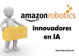 Amazon Robotics, donde se crean las innovaciones en IA