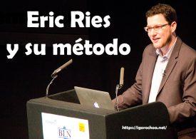 Eric Ries y Lean Startup. Su metodología cambió el mundo emprendedor
