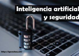 Seguridad informática e inteligencia artificial en las empresas