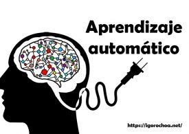 Qué es machine learning o aprendizaje automático