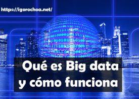 Qué es Big Data y para que sirve