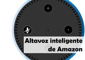 Altavoz Echo: El altavoz inteligente de Amazon