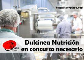 Dulcinea Nutrición, S.L. en concurso de acreedores necesario