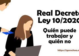 Real Decreto Ley 10/2020. Quién tiene que ir a trabajar el lunes