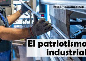 Patriotismo industrial. El mundo después del coronavirus