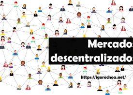 Mercado descentralizado: definición, ventajas y ejemplos