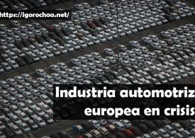 La industria automovilística de España y Europa se desploma