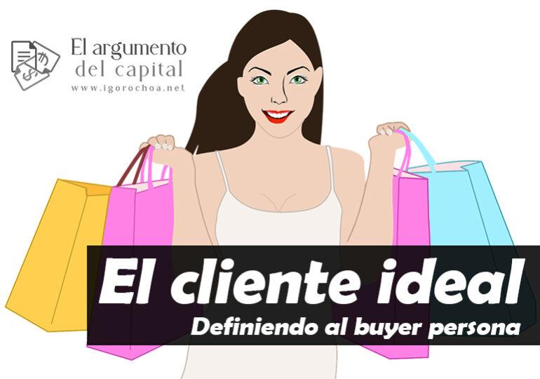 El cliente ideal. ¿Qué es el buyer persona?