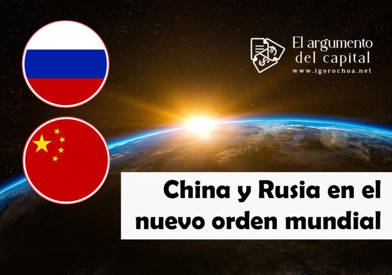 China y Rusia moviendo la economía mundial