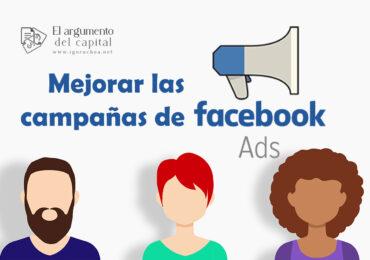 Como mejorar las campañas de Facebook Ads